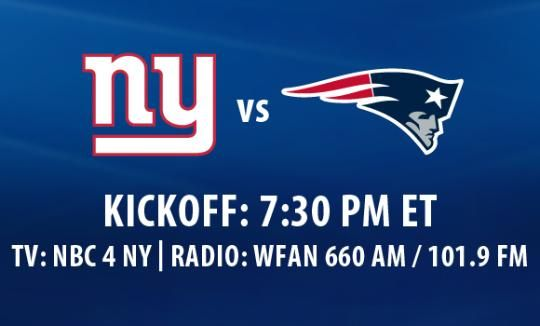 Giants vs. Patriots TV, Radio and Streaming Info: Giants vs. Patriots Broadcast Info: TV: WNBC 4NY, Radio: WFAN660AM, 101.9FM, Giants.com or Giants Mobile App! Pregame starts at 6:35 PM ET!