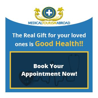 The Real Gift for your loved ones is Good Health!! Medical Tourism Abroad team dream to make quality healthcare available to people living in Australia and New Zealand at affordable prices. Reserve Your Consultation Date Now