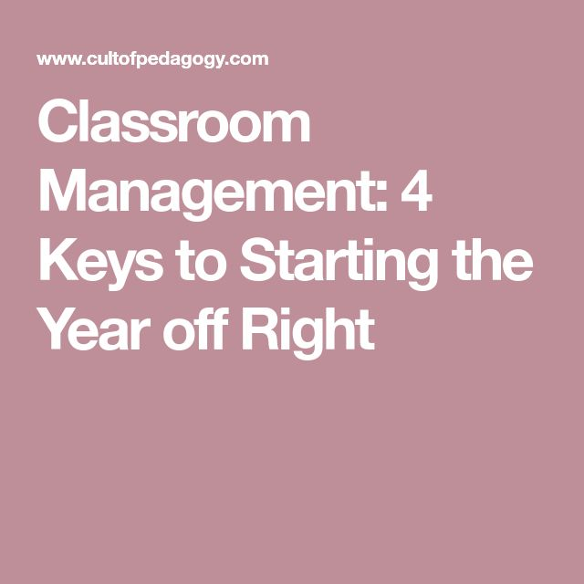 Classroom Management: 4 Keys to Starting the Year off Right