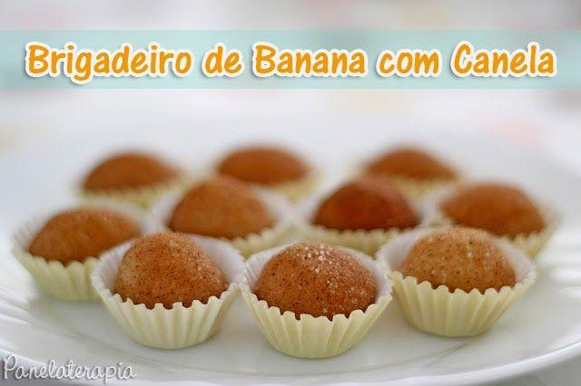 PANELATERAPIA - Blog de Culinária, Gastronomia e Receitas: Brigadeiro de Banana com Canela