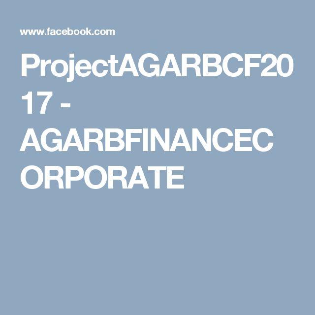 ProjectAGARBCF2017 - AGARBFINANCECORPORATE