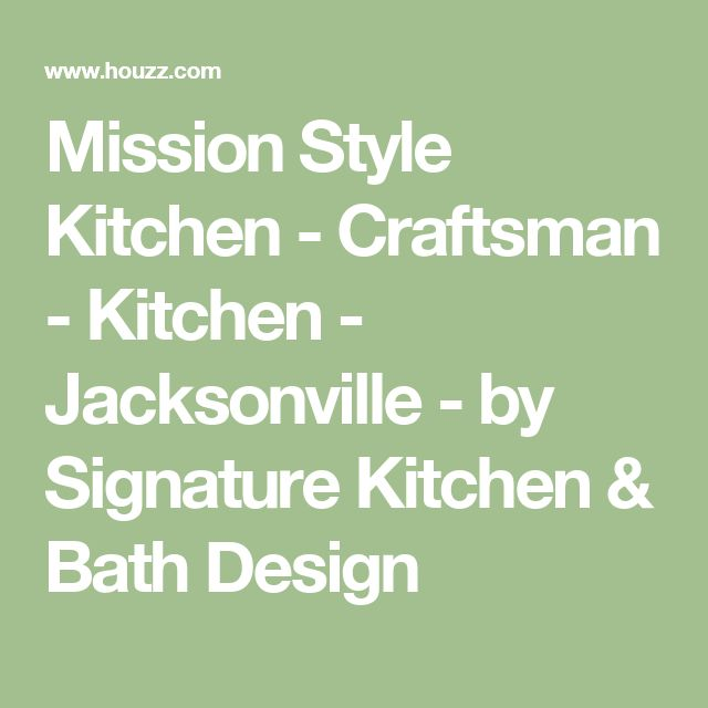 Mission Style Kitchen - Craftsman - Kitchen - Jacksonville - by Signature Kitchen & Bath Design