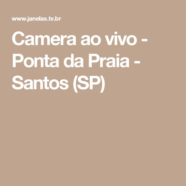 Camera ao vivo - Ponta da Praia - Santos (SP)