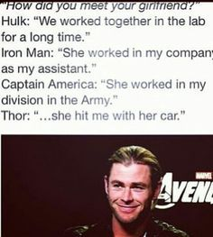 how the avengers met their girlfriends... then there's Thor