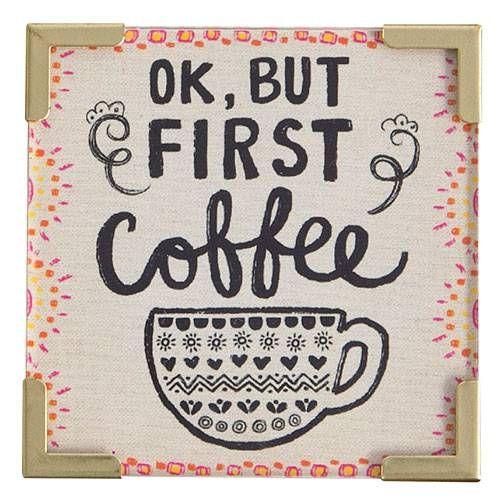 Natural Life Μαγνητάκι «Ok, But First Coffee»