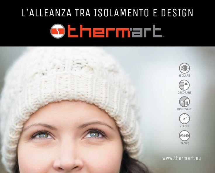 THERMART: L'alleanza tra isolamento e design.  Thermart offre una gamma di prodotti innovativi progettati per migliorare l'isolamento termico degli edifici, ma anche per ottimizzare la qualità della vita delle persone, combinando caratteristiche tecniche ed aspetti decorativi. Prodotti sicuri che possono essere applicati sia sui muri interni che su quelli esterni.