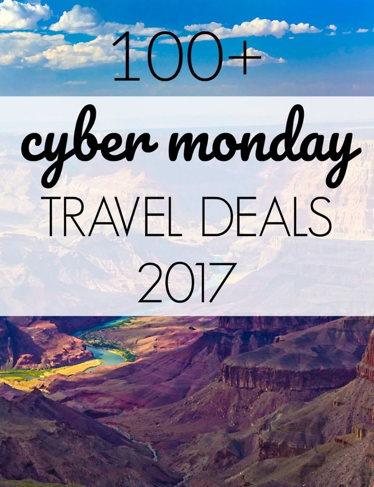A huge list of Cyber Monday travel deals for 2017 including airfare, hotels, attractions and more.
