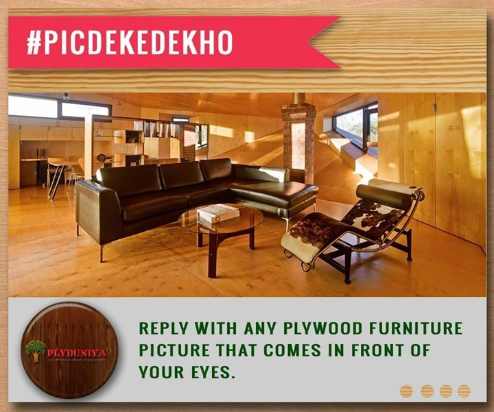 Hey folks let's start a game called pic deke dekho  on our Facebook page. Post any #plywood furniture image you see around you.   #PicDekeDekho  ;) - http://ift.tt/1HQJd81