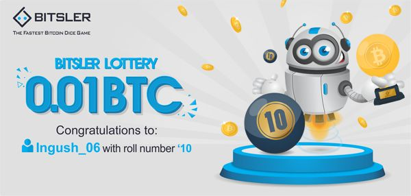 Winning roll number: 10 Congratulations to user INGUSH_06 who won 0.01 Ƀitcoin!
