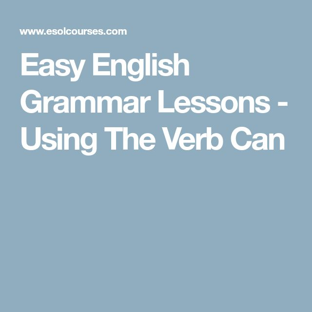 Easy English Grammar Lessons - Using The Verb Can