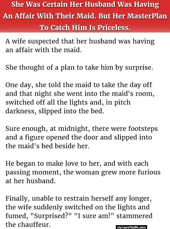 She Was Certain Her Husband Is Having An Affair With Their Maid But Her Master-Plan To Catch Him Is Priceless.