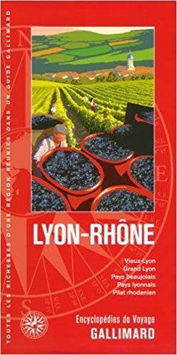 Lyon-Rhône: Vieux-Lyon, Grand Lyon, Pays beaujolais, Pays lyonnais, Pilat rhodanien - Collectifs