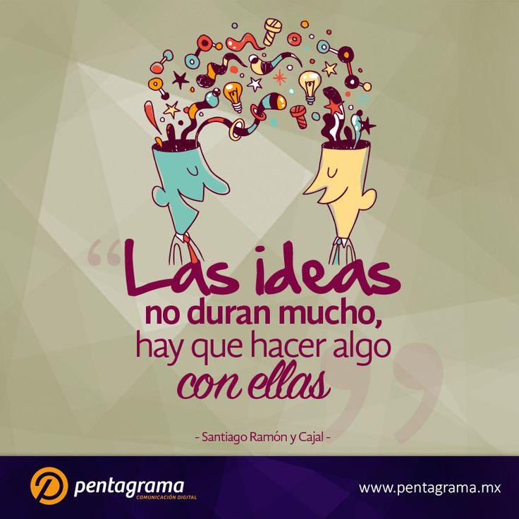 Una buena idea es poner a trabajar nuestras ideas