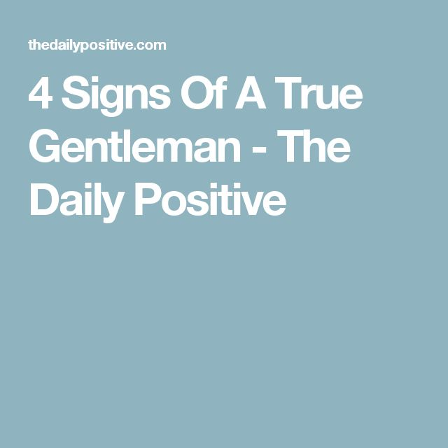 4 Signs Of A True Gentleman - The Daily Positive