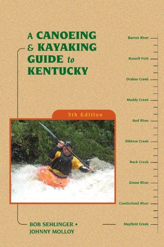 A Canoeing and Kayaking Guide to Kentucky (Canoe and Kayak Series)  Southeast Paddling Guides  Sehlinger, Molloy  Can/Kay Gd To Kentucky