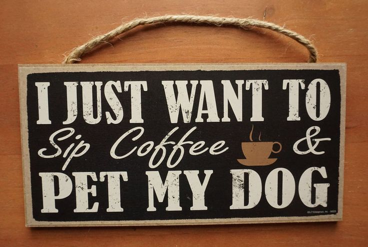 Dog Coffee Kitchen Decor Sign I JUST WANT TO SIP COFFEE /& PET MY DOG Cafe Mug
