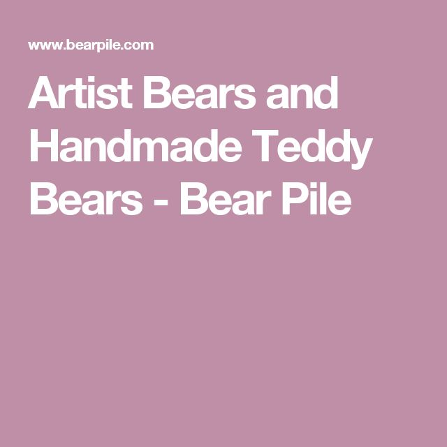 Artist Bears and Handmade Teddy Bears - Bear Pile