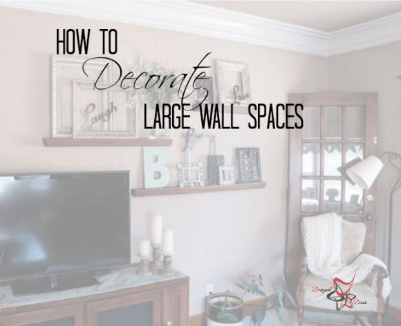 How To Decorate A Large Wall Designed Decor Family Room