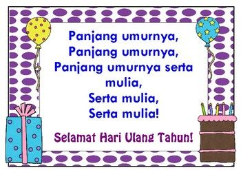 A choice of two posters displaying the words to 'Panjang Umurnya' plus matching mini ones which can be used for Birthday certificates!Print one off for each classroom!Cannot be resold, not for commercial use.Borders from Graphics from the Pond and  Charlottes Clipswww.teacherspayteachers.com/Store/Charlottes-ClipsClip art from ScrappinDoodles scrappindoodles.com