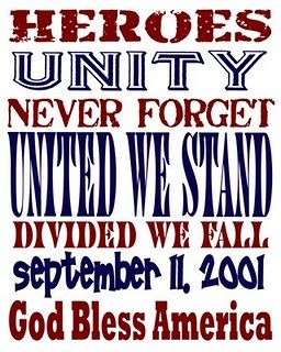 9/11 As this anniversary approaches let's not for get the people who died and their families. Whether you believe in war or not you should believe in the soldiers who are in the war protecting our freedom so we don't have to live or die through another horrific act like 9/11