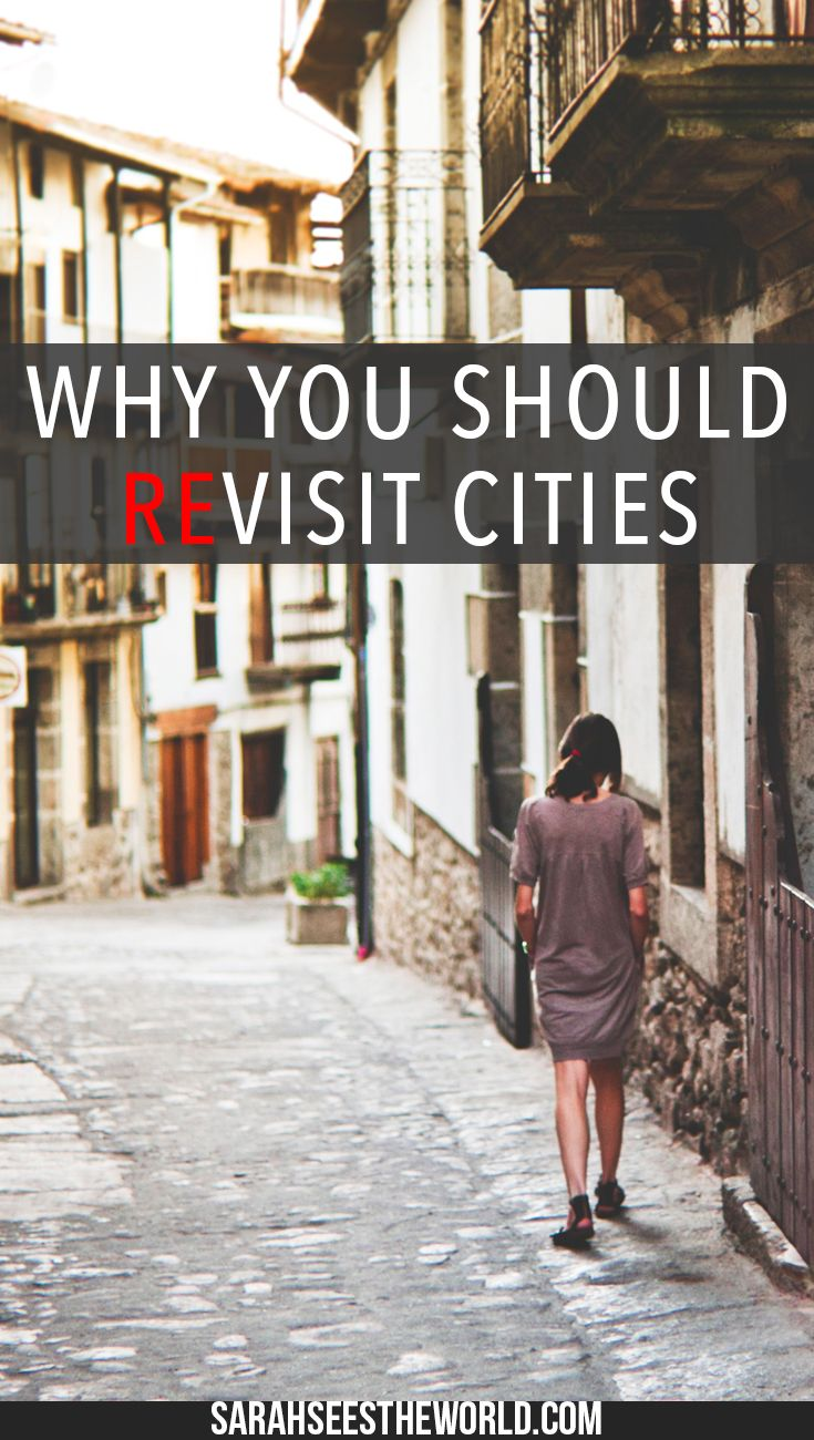 I've never once regretted revisiting a destination. Here are 7 reasons why you should visit cities more than once. Save this to your travel board!