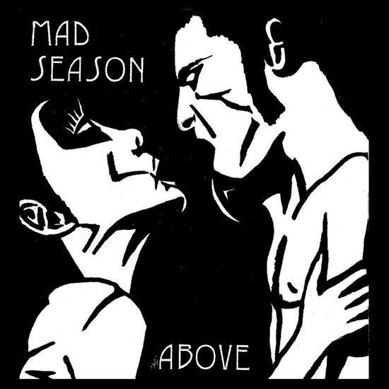 Mad Season - Above (1995) Superbend sastavljen od muzičara popularnih grunge bendova, Alice in Chains, Pearl Jam, Screaming Trees, '95, objavljuje svoju zaostavštinu grunge muzici i opravdava kvalitet ovog projekta. Melodičnost, rifičnost, tekstovi puni emocije i glas Leyne u najboljem svetlu do tada.
