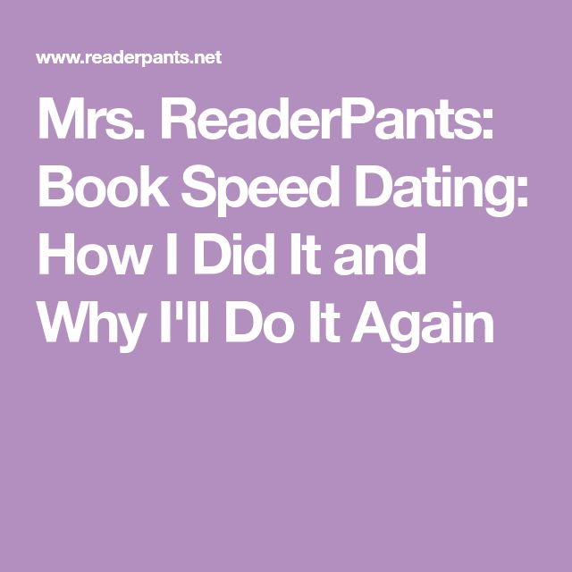 Mrs. ReaderPants: Book Speed Dating: How I Did It and Why I'll Do It Again