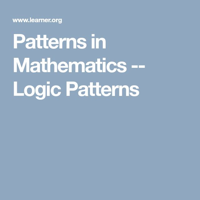 Patterns in Mathematics -- Logic Patterns