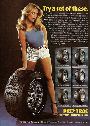 """1970s Tire ad - the height of sexist ads for sure. """"Try a set of these."""" Wonderfully subtle."""