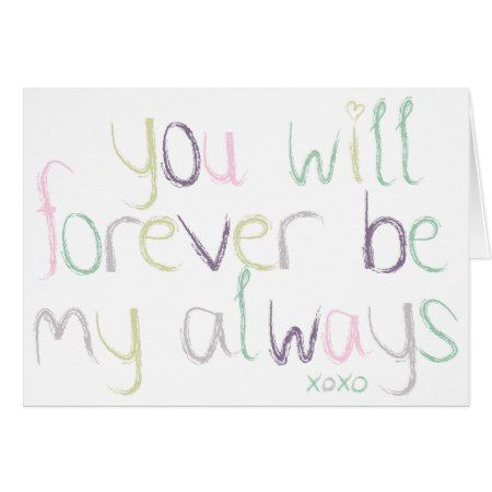 You will be my forever always card - click/tap to personalize and buy