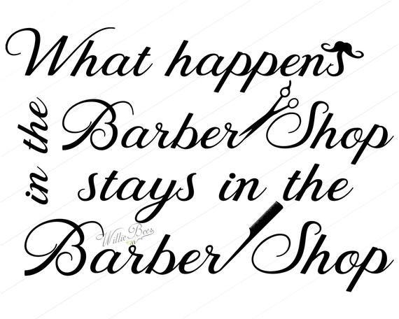 Barber Shop Quotes Men S Haircut Shave Barber Hair Trimmer Barber Shop Svg Men 12 Inches Png Svg Files Instant Download In 2020 Shopping Quotes Barber Shop Barber