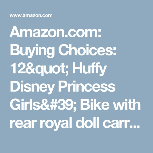 "Amazon.com: Buying Choices: 12"" Huffy Disney Princess Girls' Bike with rear royal doll carrier!"