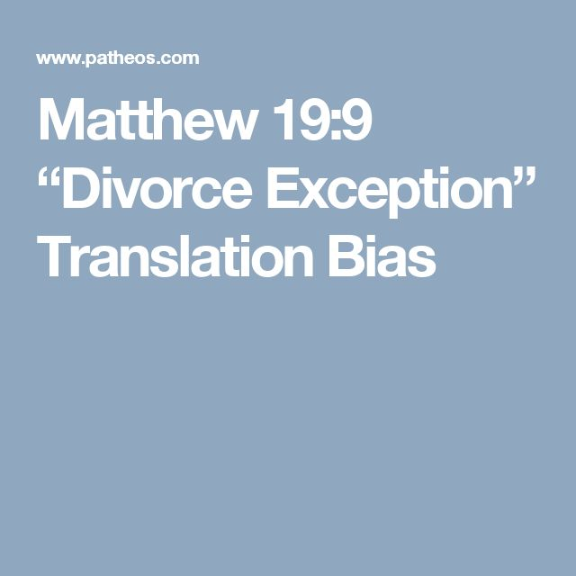 "Matthew 19:9 ""Divorce Exception"" Translation Bias"