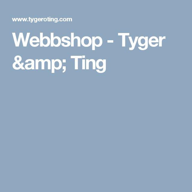 Webbshop - Tyger & Ting