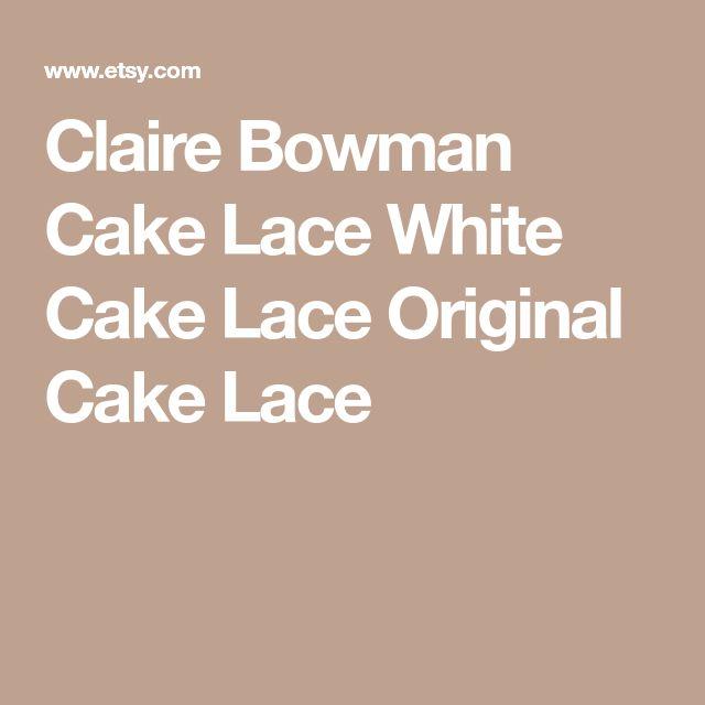 Claire Bowman Cake Lace White Cake Lace Original Cake Lace