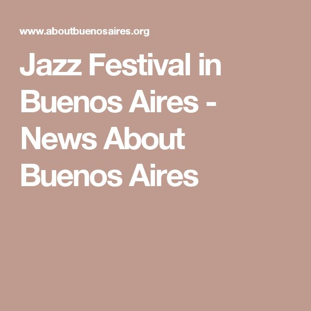 Jazz Festival in Buenos Aires - News About Buenos Aires