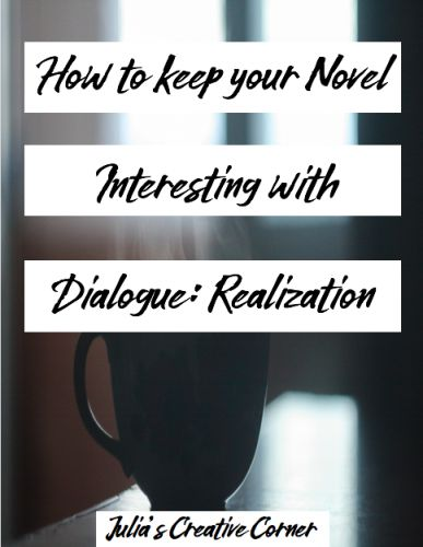 How to Keep your Novel Interesting with Dialogue: Realization