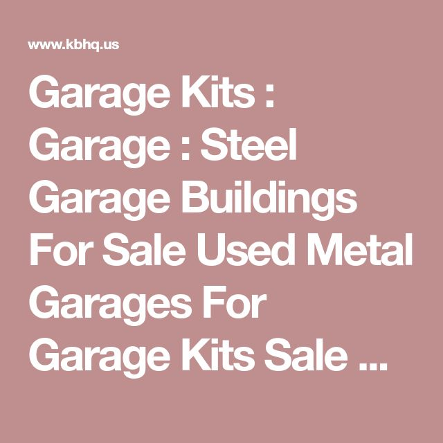 Best 25 metal garage kits ideas on pinterest garage for 3 car garage kits for sale