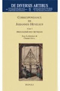 Correspondance de Johannes Hevelius. Tome 1, Prolègomènes critiques chez Brepols. A la BU : 520.9 HEV http://catalogue.univ-lille1.fr/F/?func=find-b&find_code=SYS&adjacent=N&local_base=LIL01&request=000618186