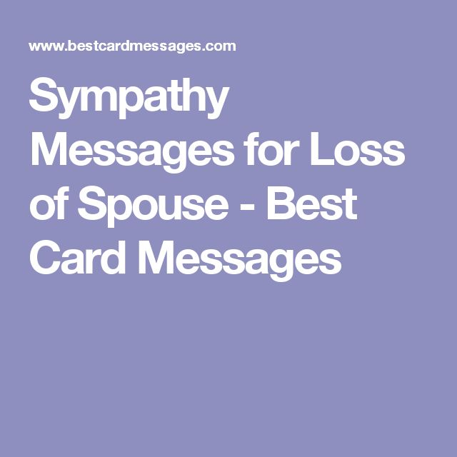 Sympathy Messages for Loss of Spouse - Best Card Messages