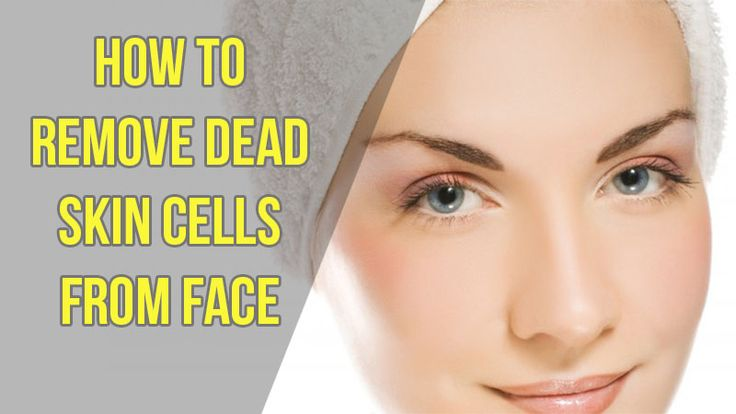 How To Remove Dead Skin Cells From Face