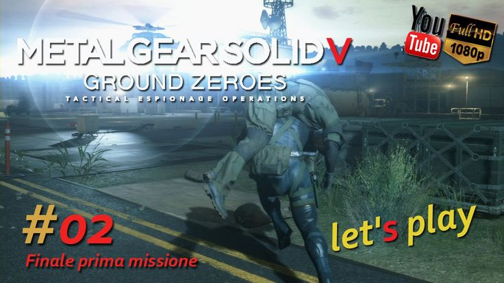 Metal Gear Solid V: Ground Zeroes - Let's Play #02 [PC Full HD]