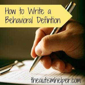 So you have identified the problem behavior. What's next? Just because you've picked the behavior you are targeting – doesn't mean you have clearly defined it. Behavior is subjective. What I view as an instance of behavior may not be the same as what you view. by theautismhelper.com