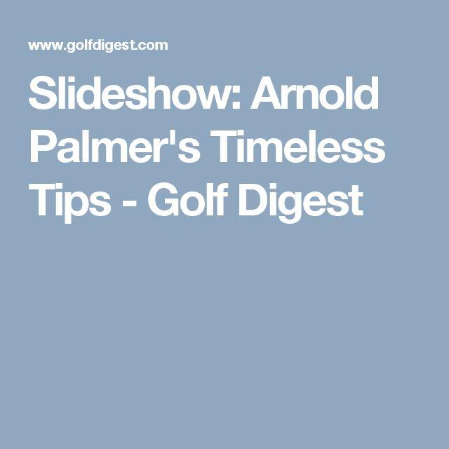 Slideshow: Arnold Palmer's Timeless Tips - Golf Digest