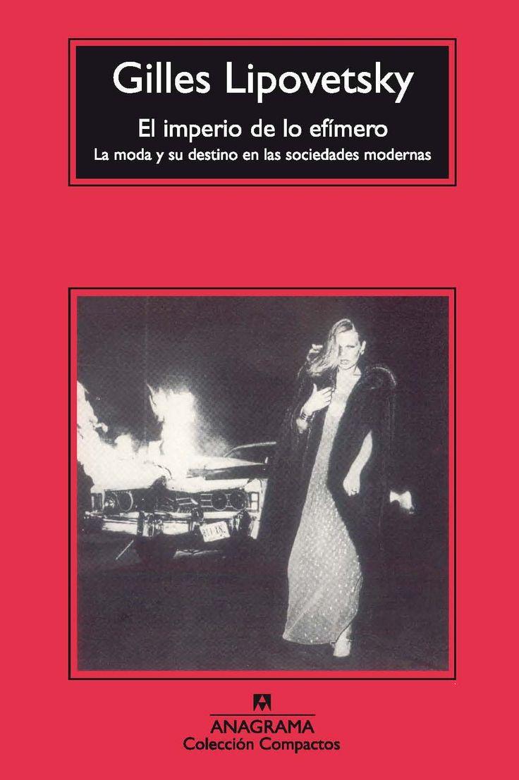 """""""El imperio de lo efímero"""" // Gilles Lipovetsky"""