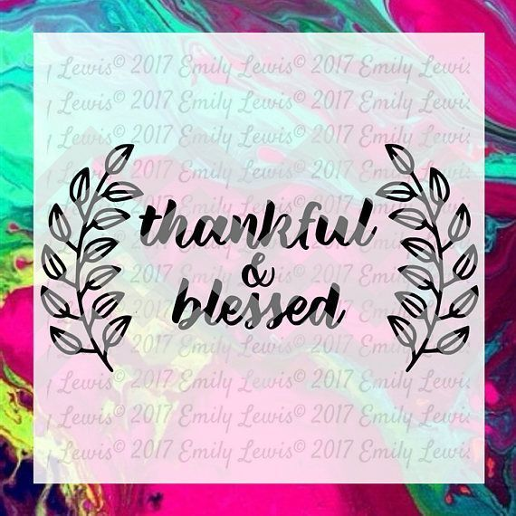 Thankful and Blessed Quote SVG / PNG / Clipart  25% off your purchase of $5 or more!  Once purchased, you may use this design for personal and phsical commercial projects!  Great for wood sign making, canvas /  wall art, wall decals, tshirt iron-on / heat