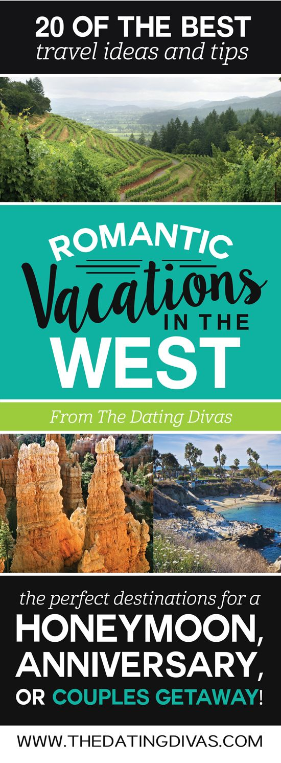 The BEST romantic vacation ideas in the WEST! Perfect for a romantic anniversary trip, honeymoon, or couples getaway! Pinning for later! www.TheDatingDivas.com
