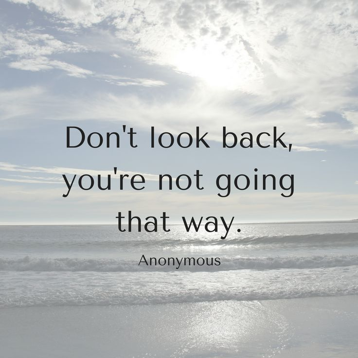 Look Forward Not Back Quotes Daily Inspiration Quotes