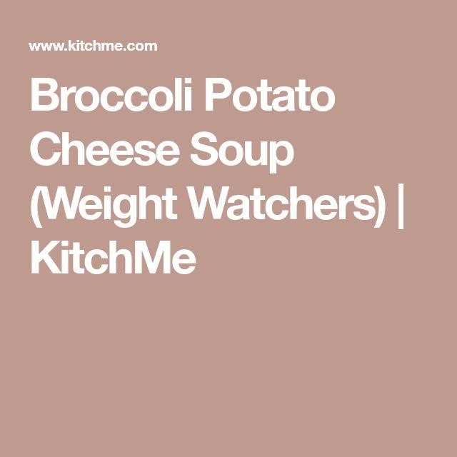 Broccoli Potato Cheese Soup (Weight Watchers) | KitchMe