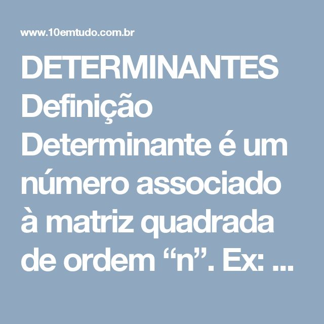 """DETERMINANTES  Definição Determinante é um número associado à matriz quadrada de ordem """"n"""".  Ex:   16 é o valor do determinante associado na matriz de ordem 2 dada.  Cálculos DETERMINANTE DE 2ª ORDEM  DETERMINANTE DE 3ª ORDEM (Regra de Sarrus)   + (a11 . a22 . a33) + (a12 . a23 . a31)+ (a13 . a21 . a32)  - (a31 . a22 . a13) + (a32 . a23 . a11)+ (a33 . a21 . a12)  D = 1 + 0 + 8 - 6 - 0 - 8 = -5"""